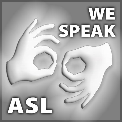 We Speak ASL (American Sign Language)